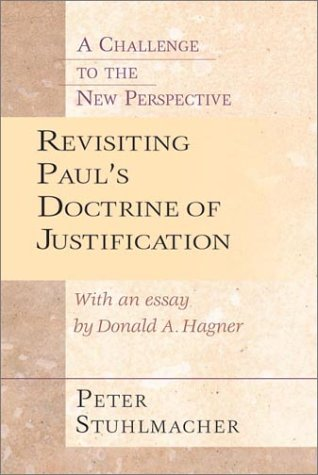 Revisiting Paul's Doctrine of Justification: A Challenge of the New Perspective 9780830826612