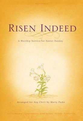 Risen Indeed: A Worship Service for Easter Sunday 9780834175457