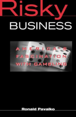 Risky Business: America's Fascination with Gambling 9780830415267