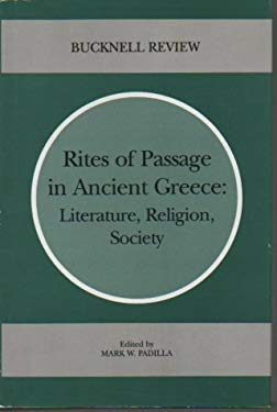 Rites of Passage in Ancient Greece: Representations of Young Adulthood in Literature, Religion, Society