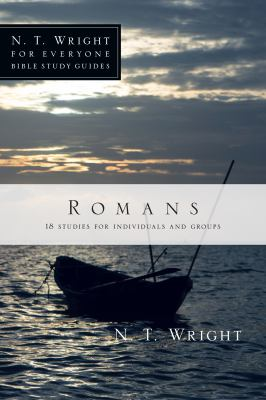Romans: 18 Studies for Individuals and Groups 9780830821860