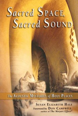 Sacred Space, Sacred Sound: The Acoustic Mysteries of Holy Places 9780835608565