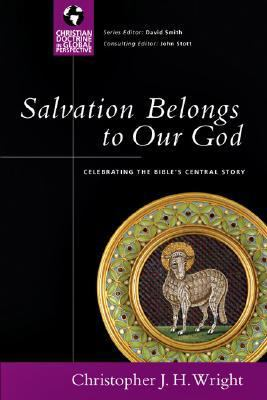 Salvation Belongs to Our God: Celebrating the Bible's Central Story 9780830833061