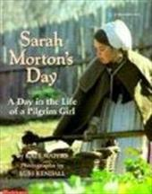 Sarah Morton's Day: A Day in the Life of a Pilgrim Girl 3631497