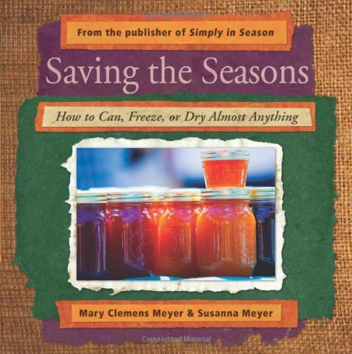 Saving the Seasons: How to Can, Freeze, or Dry Almost Anything 9780836195125