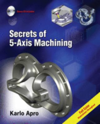 Secrets of 5-Axis Machining [With CDROM]