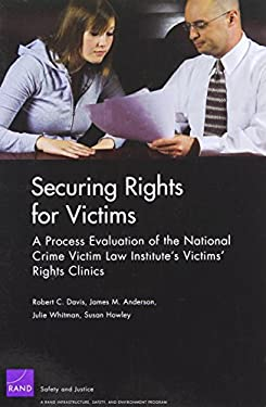 Securing Rights for Victims: A Process Evaluation of the National Crime Victim Law Institute's Victims' Rights Clinics 9780833048905