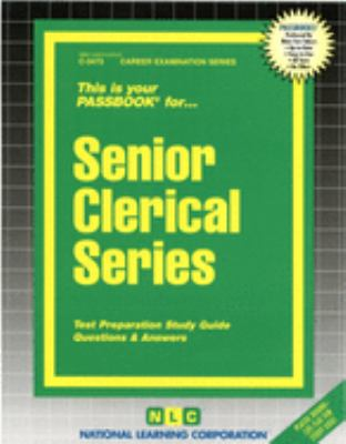 Senior Clerical Series: Test Preparation Study Guide, Questions & Answers 9780837334738