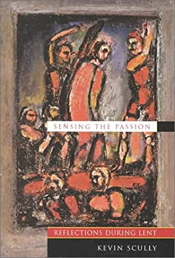 Sensing the Passion: Reflections During Lent 9780835809177