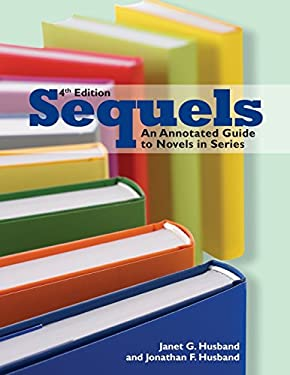 Sequels: An Annotated Guide to Novels in Series 9780838909676