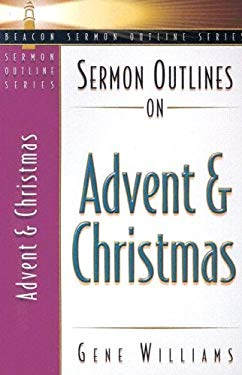 Sermon Outlines on Advent and Christmas 9780834119864