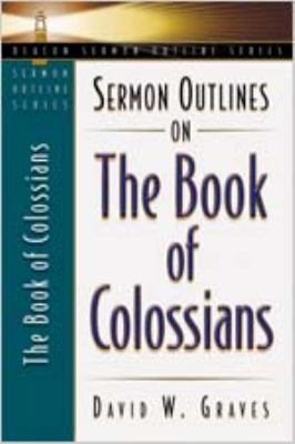 Sermon Outlines on the Book of Colossians 9780834120655