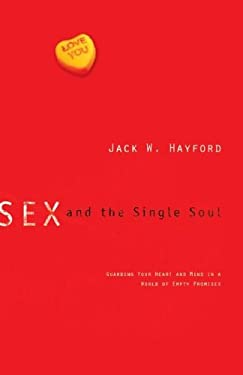 Sex and the Single Soul: Guarding Your Heart and Mind in a World of Empty Promises 9780830738052