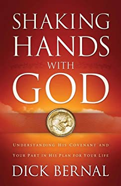 Shaking Hands with God: Understanding His Covenant and Your Part in His Plan for Your Life 9780830746859