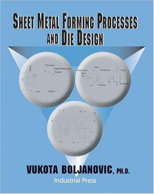 Sheet Metal Forming Processes and Die Design 9780831131821