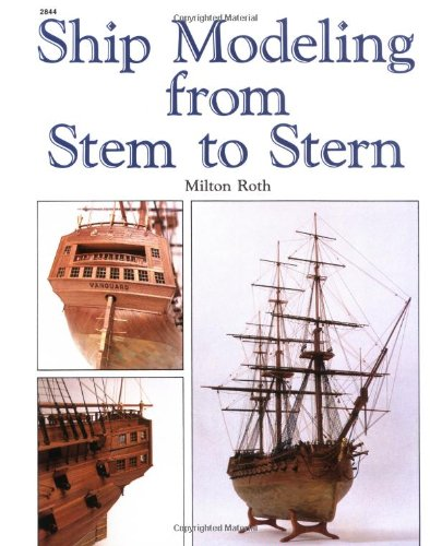 Ship Modeling from Stem to Stern 9780830628445