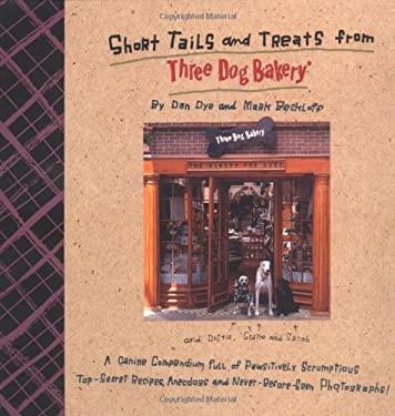 Short Tails and Treats from Three Dog Bakery 9780836221558