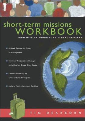 Short-Term Missions Workbook: From Mission Tourists to Global Citizens 9780830832330