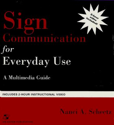 Sign Communication for Everyday Use: A Mulitmedia Guide [With Book with Vhs Video] 9780834210950