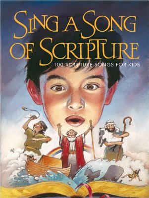 Sing a Song of Scripture: 100 Scripture Songs for Kids