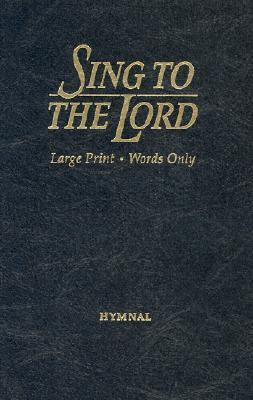 Sing to the Lord, Large Print Words Only 9780834194021
