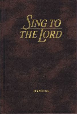 Sing to the Lord: Hymnal (Brown) 9780834193970