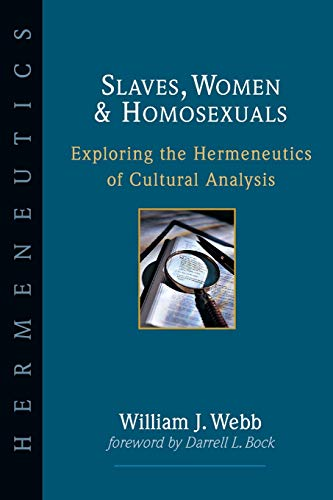 Slaves, Women & Homosexuals: Exploring the Hermeneutics of Cultural Analysis 9780830815616