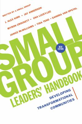 Small Group Leaders' Handbook: Developing Transformational Communities 9780830821129