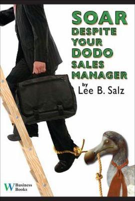Soar Despite Your Dodo Sales Manager 9780832950094