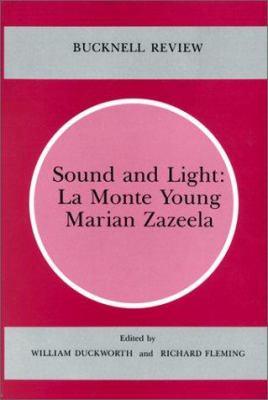 Sound & Light: La Monte Young Marian Zazeela 9780838753460