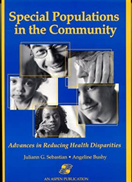 Special Populations in the Community: Advances in Reducing Health Disparities 9780834213647