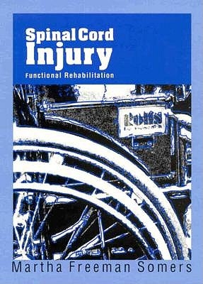 Spinal Cord Injury: Functional Rehabilitation 9780838586495