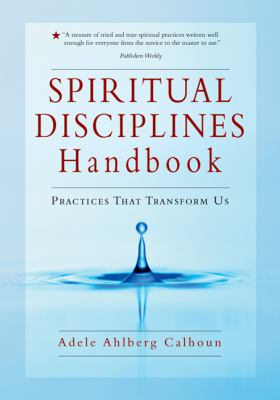 Spiritual Disciplines Handbook: Practices That Transform Us 9780830833306