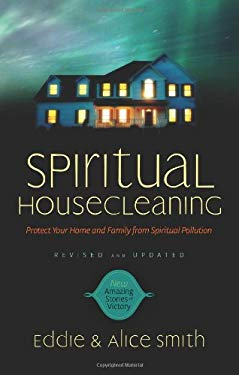 Spiritual Housecleaning: Protect Your Home and Family from Spiritual Pollution 9780830751174