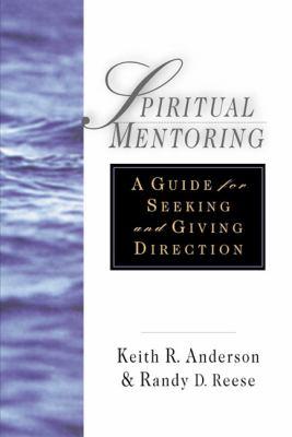 Spiritual Mentoring: A Guide for Seeking & Giving Direction