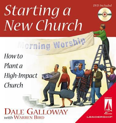 Starting a New Church: How to Plant a High-Impact Church [With DVD] 9780834119857