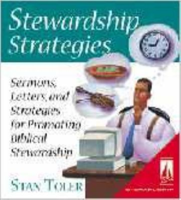 Stewardship Strategies: Sermons, Letters, and Strategies for Promoting Biblical Stewardship [With Resource] 9780834117433