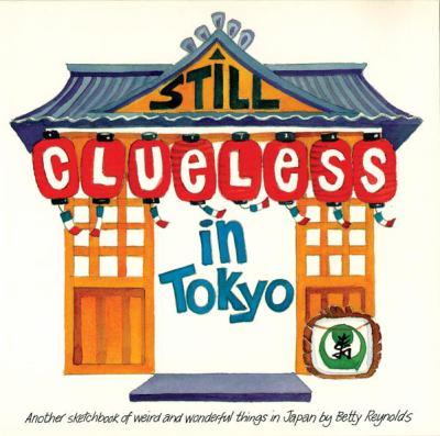 Still Clueless in Tokyo 9780834805361