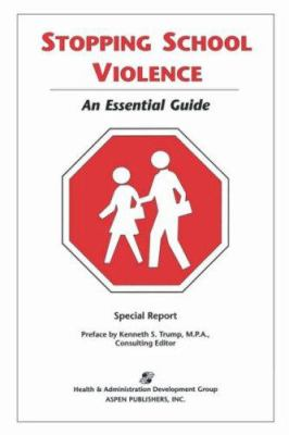 Stopping School Violence: An Essential Guide 9780834217164