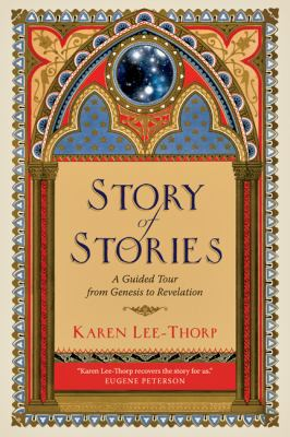 Story of Stories: A Guided Tour from Genesis to Revelation 9780830858163