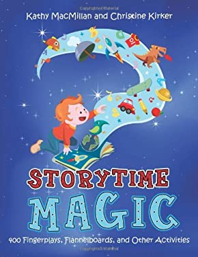 Storytime Magic: 400 Fingerplays, Flannelboards, and Other Activities 9780838909775
