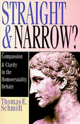 Straight & Narrow?: Compassion & Clarity in the Homosexuality Debate 9780830818587