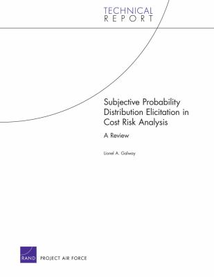 Subjective Probability Distribution Elicitation in Cost Risk Analysis: A Review 9780833040114