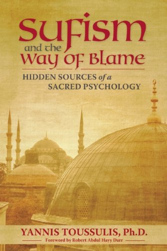 Sufism and the Way of Blame: Hidden Sources of a Sacred Psychology 9780835608640