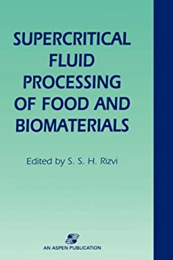 Supercritical Fluid Processing of Food and Biomaterials 9780834213562