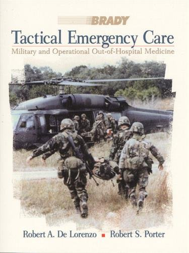 Tactical Emergency Care: Military and Operational Out-Of-Hospital Medicine 9780835953252