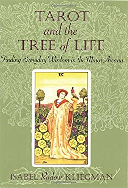 Tarot and the Tree of Life: Finding Everyday Wisdom in the Minor Arcana 9780835607476