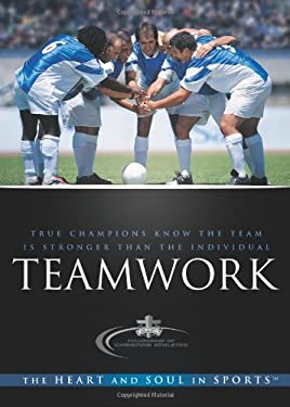Teamwork: The Heart and Soul in Sports 9780830746309