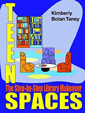 Teen Spaces: The Step-By-Step Library Makeover 9780838908327