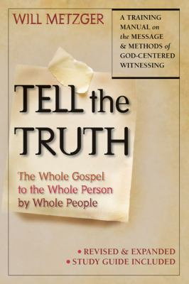 Tell the Truth: The Whole Gospel to the Whole Person by Whole People 9780830823222